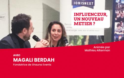 Retour sur «Influenceur, un nouveau métier ?» avec Magali Berdah fondatrice de Shauna Events